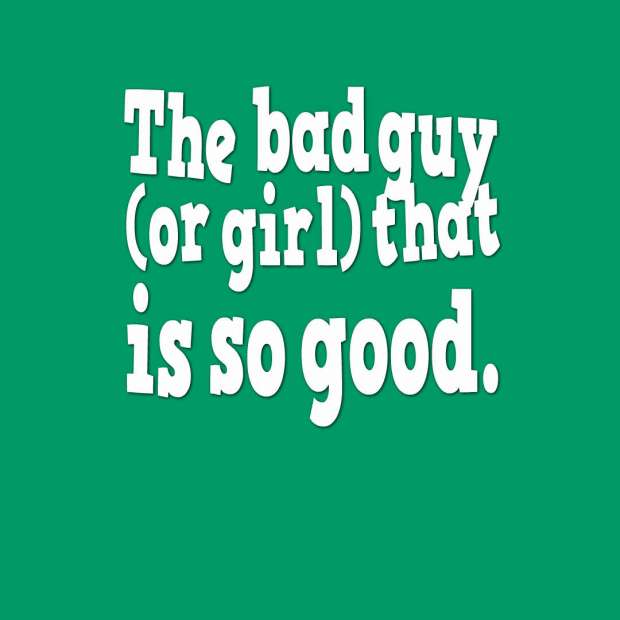 quotes-The-bad-guy--or-girl